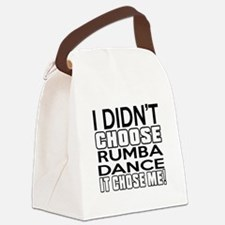 I Did Not Choose Rumba Dance Canvas Lunch Bag