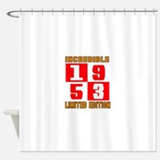Incredible 1953 Limited Edition Shower Curtain