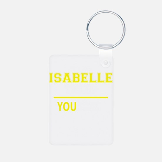 ISABELLE thing, you wouldn't understand! Keychains