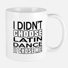 I Did Not Choose Latin Dance Mug