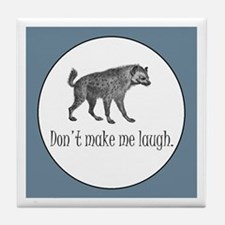 HYENA - Don't make me laugh Tile Coaster