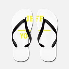 JEFF thing, you wouldn't understand! Flip Flops