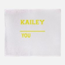 KAILEY thing, you wouldn't understan Throw Blanket
