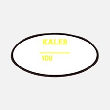 KALEB thing, you wouldn't understand! Patch