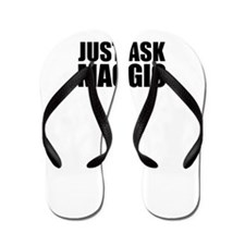 Just ask MAGGIO Flip Flops