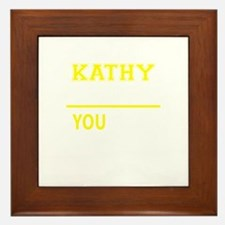 KATHY thing, you wouldn't understand! Framed Tile