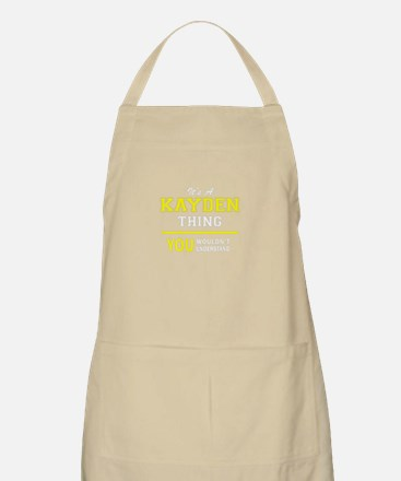 KAYDEN thing, you wouldn't understand! Apron