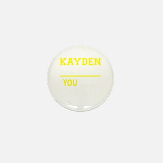 KAYDEN thing, you wouldn't understand! Mini Button