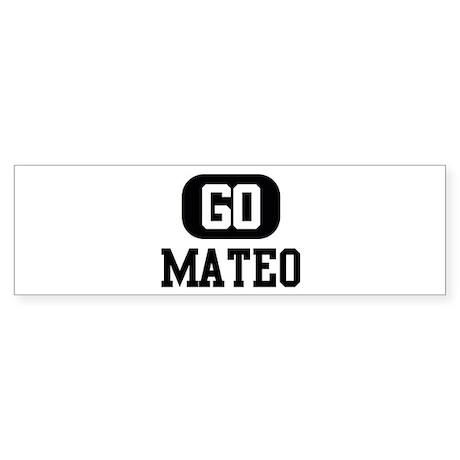 Go MATEO Bumper Sticker