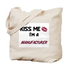 Kiss Me I'm a MANUFACTURER Tote Bag