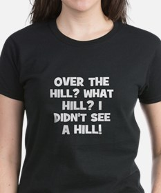 Over the Hill? What Hill? I d Tee