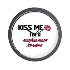 Kiss Me I'm a MANAGEMENT TRAINEE Wall Clock