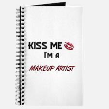 Kiss Me I'm a MAKEUP ARTIST Journal