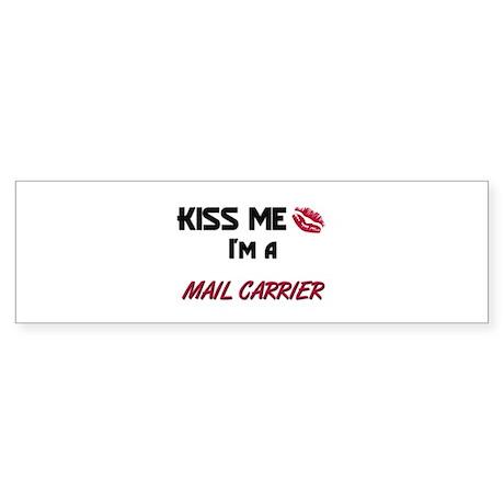 Kiss Me I'm a MAIL CARRIER Bumper Sticker