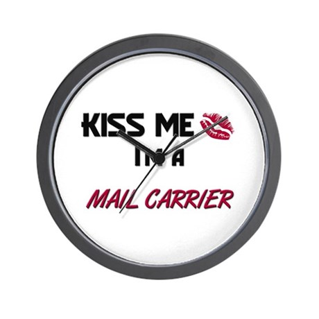 Kiss Me I'm a MAIL CARRIER Wall Clock