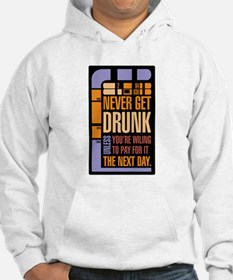 Never get drunk Jumper Hoody