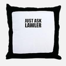 Just ask LAWLER Throw Pillow