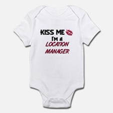 Kiss Me I'm a LOCATION MANAGER Infant Bodysuit