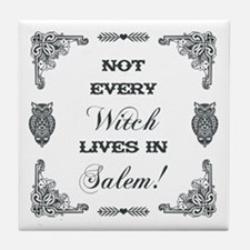NOT EVERY WITCH... Tile Coaster
