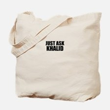 Just ask KHALID Tote Bag