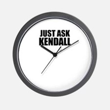 Just ask KENDALL Wall Clock