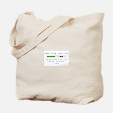 Have stick will Pee Tote Bag