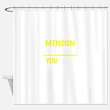 MINION thing, you wouldn't understa Shower Curtain