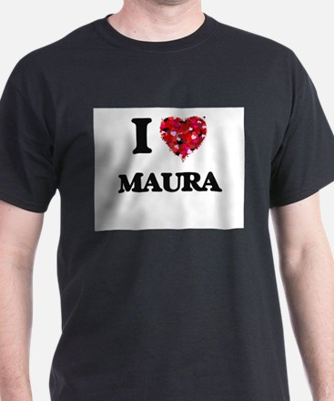 I Love Maura T-Shirt