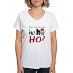 Who You Callin' Ho Women's V-Neck T-Shirt