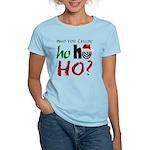 Who You Callin' Ho Women's Light T-Shirt