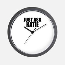 Just ask KATIE Wall Clock