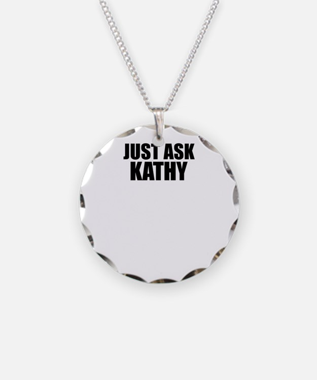 Just ask KATHY Necklace