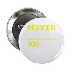 """MOYER thing, you wouldn't understand! 2.25"""" Button"""