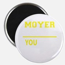 MOYER thing, you wouldn't understand! Magnets