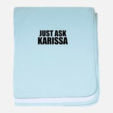 Just ask KARISSA baby blanket