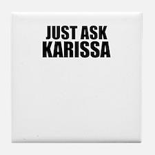 Just ask KARISSA Tile Coaster