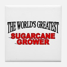 """The World's Greatest Sugarcane Grower"" Tile Coast"