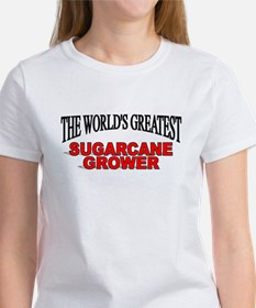 """The World's Greatest Sugarcane Grower"" Women's T-"