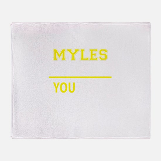 MYLES thing, you wouldn't understand Throw Blanket