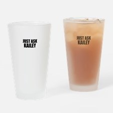 Just ask KAILEY Drinking Glass