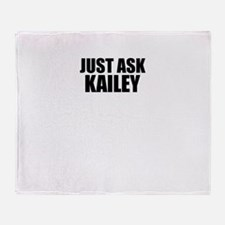 Just ask KAILEY Throw Blanket