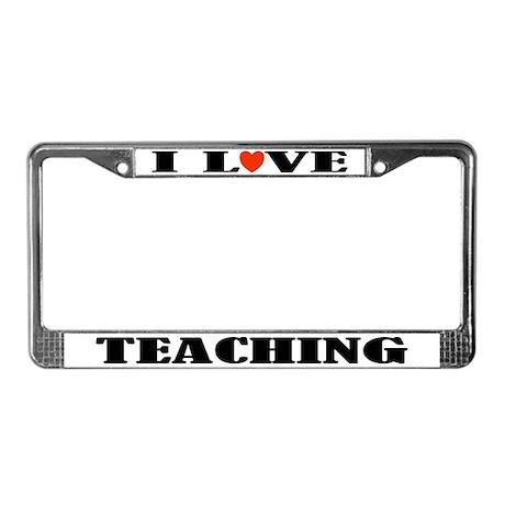 I Love Teaching License Plate Frame
