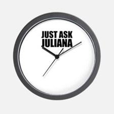 Just ask JULIANA Wall Clock