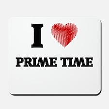I Love Prime Time Mousepad
