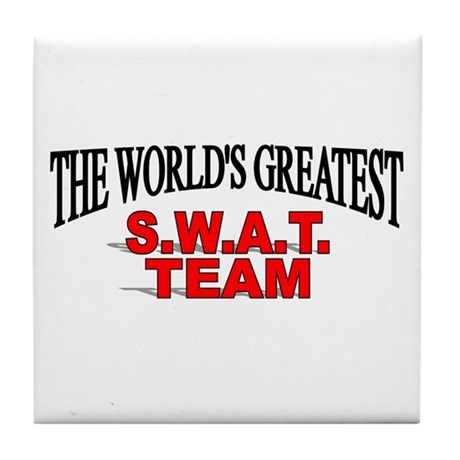 """The World's Greatest S.W.A.T. Team"" Tile Coaster"