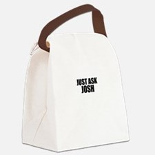 Just ask JOSH Canvas Lunch Bag