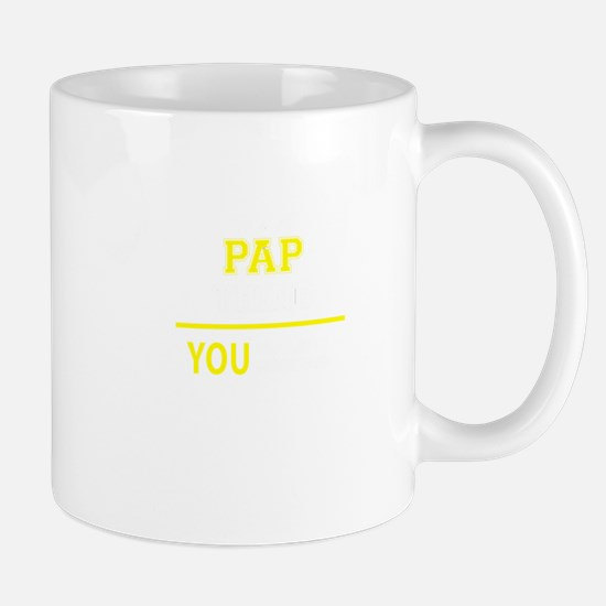 PAP thing, you wouldn't understand! Mugs