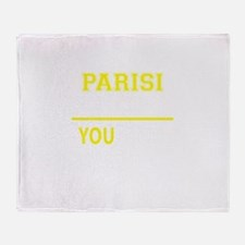 PARISI thing, you wouldn't understan Throw Blanket