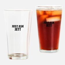 Just ask JETT Drinking Glass