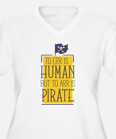 To Arr Is Pirate Plus Size T-Shirt